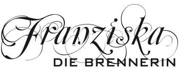 Franziska – Die Brennerin